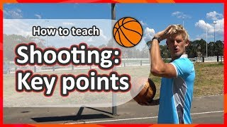 #6. How to teach: Shooting › Key teaching points   Basketball skills in PE