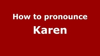 How to pronounce Karen (Colombian Spanish/Colombia)  - PronounceNames.com