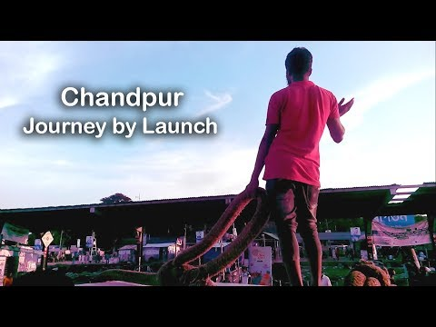 Dhaka To Chandpur Journey by Launch (Ship)