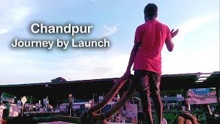 Dhaka To Chandpur Journey by Launch (Ship)