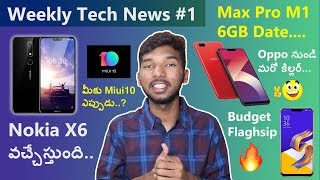 Weekly technews #1 - Nokia X6 Global Launch,Mi Mix 3,Mi Max 3,Oppo A3s,Infinix Hot 6 Pro,asus m1 6gb