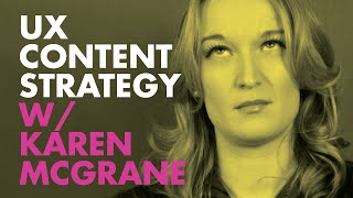 UX Content Strategy w/ Karen McGrane