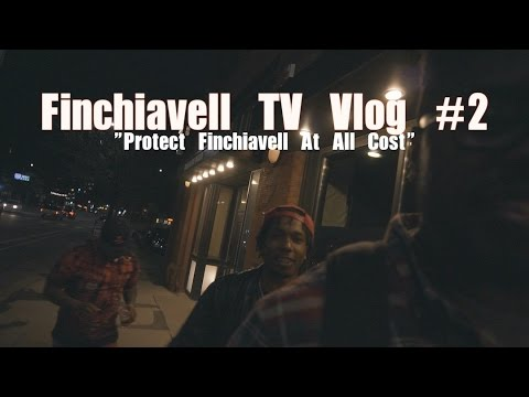 """Finchiavell TV Vlog #2 """"Protect Finchiavell At All Cost"""" [Filmed/Edited] by FinchiavellFilms [HD]"""
