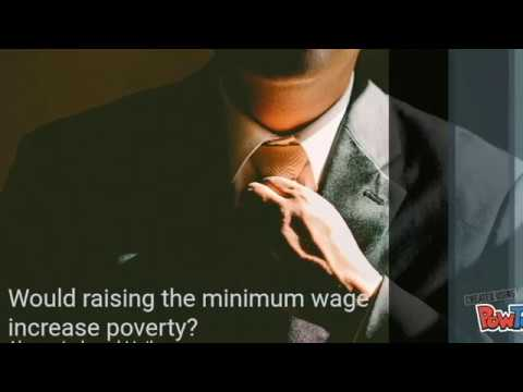 Increasing minimum wage will increase poverty