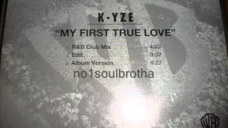 "K-Yze ""My First True Love"" (R&B Club Mix)"
