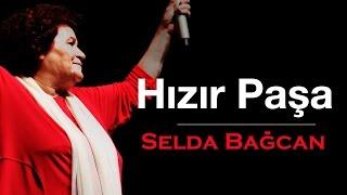 Selda Bağcan - Hızır Paşa (Açılın Kapılar) Resimi