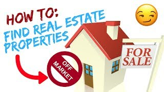 How To Find OFF MARKET Properties in Real Estate (Part 1)