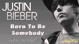 Justin Bieber - Born To Be Somebody (Instrumental + background voice) *HD*