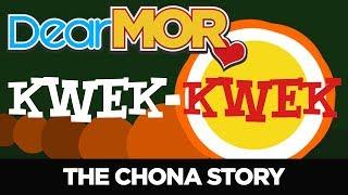 "#DearMOR: ""Kwek Kwek"" The Chona Story 07-01-18"