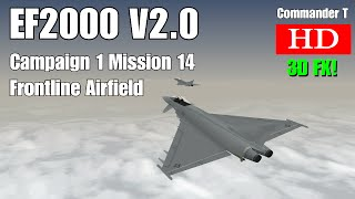 EF2000 V2.0 Eurofighter Typhoon Campaign 1 Mission 14 Frontline Airfield [Episode 18]