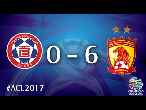 Eastern SC vs Guangzhou Evergrande FC (AFC Champions League 2017 : Group Stage - MD5)
