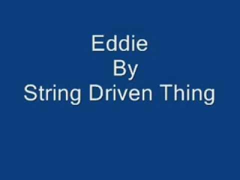 String Driven Thing   Eddie