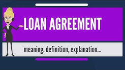 What is LOAN AGREEMENT? What does LOAN AGREEMENT mean? LOAN AGREEMENT meaning & explanation