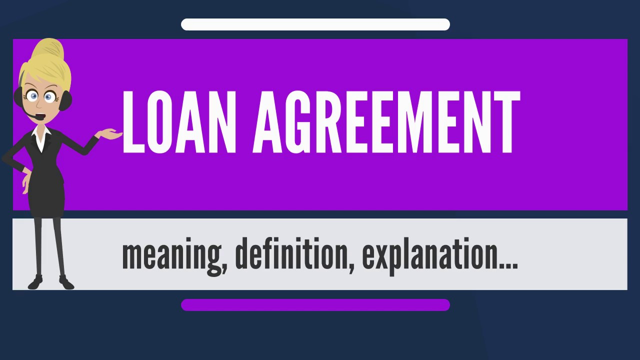What is loan agreement what does loan agreement mean loan what does loan agreement mean loan agreement meaning explanation platinumwayz