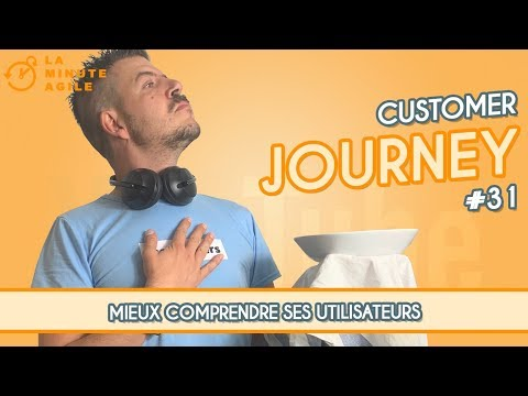 Customer Journey En Agile / Scrum - La Minute Agile #31