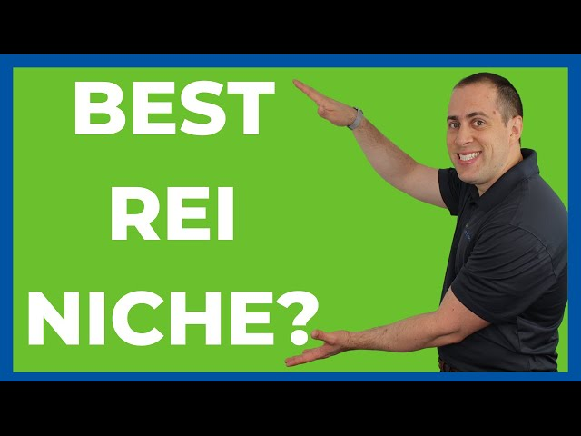 How To Pick The Best REI Niche