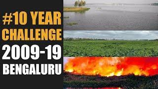 10 Years Challenge : Bengaluru