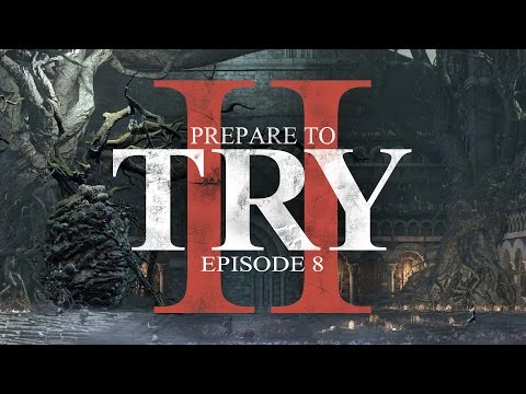 Prepare to Try: Episode 8 - Cursing the Rotted Greatwood