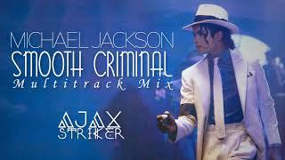 MICHAEL JACKSON - SMOOTH CRIMINAL [AJAX'S MULTITRACK MIX]