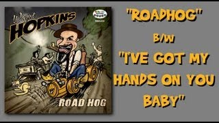 "WAYNE HOPKINS - ""ROAD HOG"" - SAVAGE STROLLER WITH A MENTAL B SIDE!"