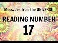READING # 17 * YOUR MESSAGE FROM THE UNIVERSE