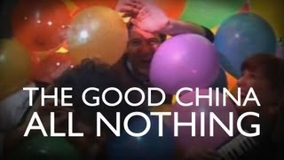 The Good China - All Nothing (Official video clip)