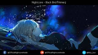 Nightcore -  Black Bird『Aimer』