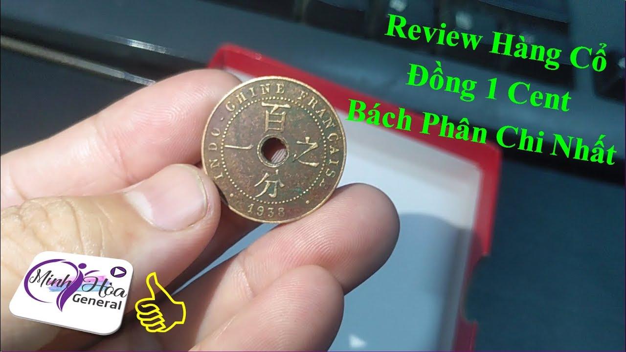 [Sưu Tầm Đồ Cổ] Review Đồng Xu 1cent Bách Phân Chi Nhất 1938 – 100% đồ cổ thật do ông bà xưa để lại
