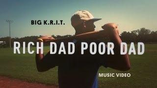 Смотреть клип Big K.R.I.T. - Rich Dad Poor Dad