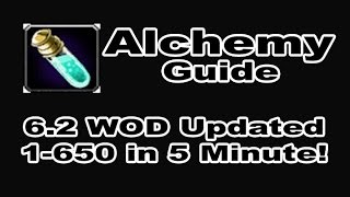 Alchemy Profession Tutorial / Guide - 1-700 in 10 Minutes!!! WOD 6.2 Patch in WOW!