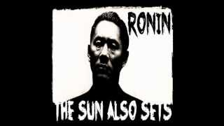 Ronin - The Sun Also Sets