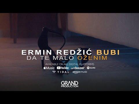 Ermin Redzic Bubi - Da te malo ozenim - (Official Video 2018)
