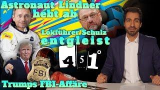 451 Grad || FDP Rakete Lindner | SPD Endstation Schulz | Nach Landtag ist vor Bundestag || 34