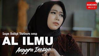 Al Ilmu - Anggra Inezya [Official Bandung Music]