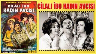 Cilalı İbo Kadın Avcısı 1963  Feridun Karakaya  Yeşilçam Filmi Full İzle