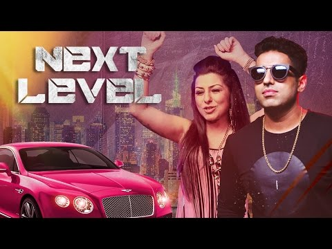 Next Level Video Song | Hard Kaur, Vipul Kapoor | DJ Dee Arora