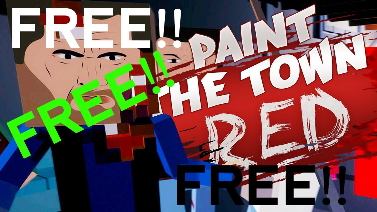how to download paint the town red for free youtube