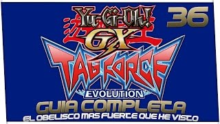 yugioh gx tag force evolution   cap 36 el obelisco mas fuerte que he visto d