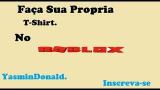 Create your own T-Shirt on Roblox!!