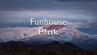 P!nk - funhouse(lyrics)