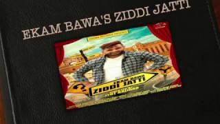 ZIDDI JATTI || EKAM BAWA || FULL AUDIO || NEW PUNJABI SONG 2016 || CROWN RECORDS