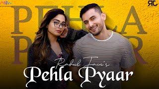 Pehla Pyaar - Rahul Jain Mp3 Song Download
