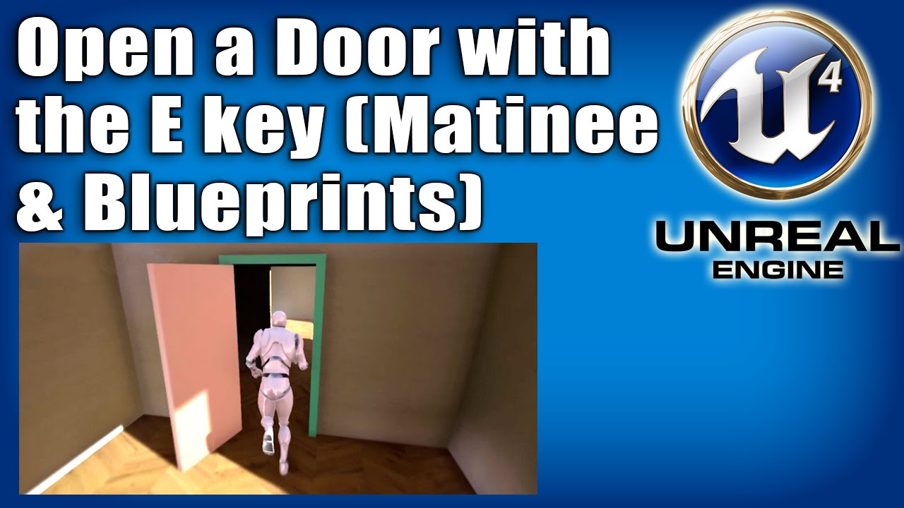 Ue4 tutorial open a door with the e key matinee sequence ue4 tutorial open a door with the e key matinee sequence blueprints youtube malvernweather Choice Image