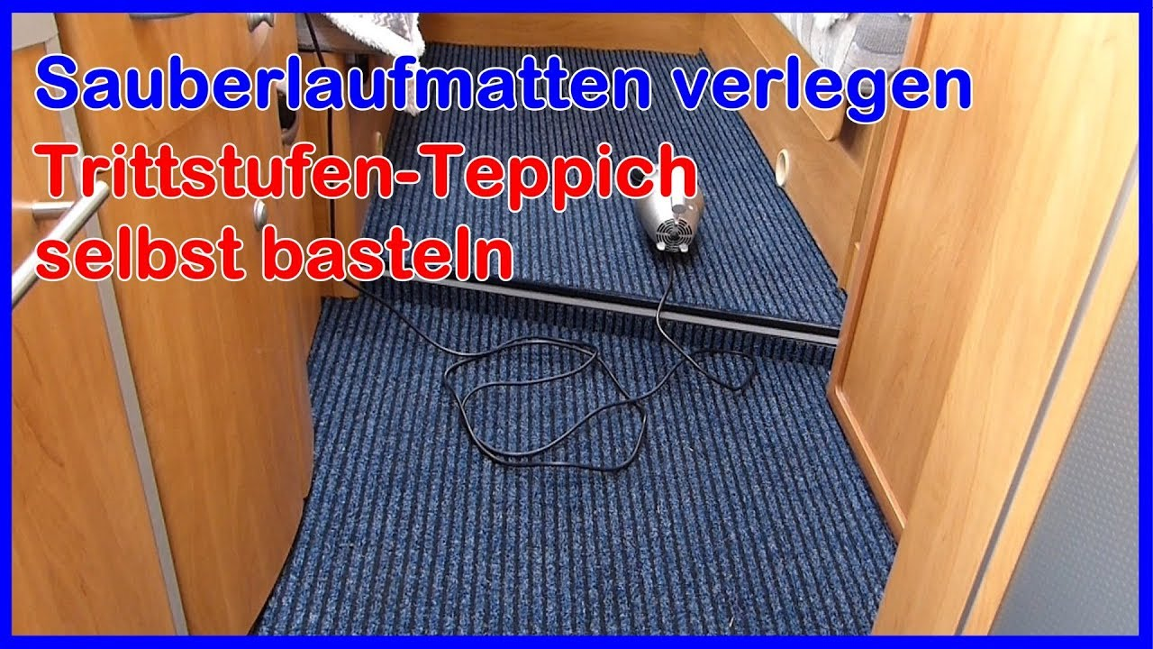 wohnmobil teppichboden sauberlaufmatten verlegen trittstufen teppich selbst basteln youtube. Black Bedroom Furniture Sets. Home Design Ideas