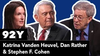 War with Russia? Stephen F. Cohen and Dan Rather in Conversation with Katrina Vanden Heuvel