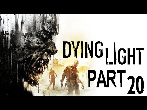 """Dying Light - Let's Play - Part 20 - """"Meeting The Good Doctor"""""""