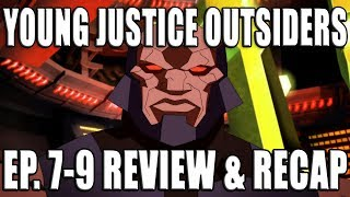 Young Justice Outsiders S3 Episodes 7-9 Review & Recap │ YJ Binge #3