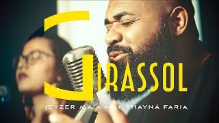 Baixar Girassol - Jeyzer Maia feat. Thayná Faria (COVER) Priscilla Alcantara e Whindersson Nunes