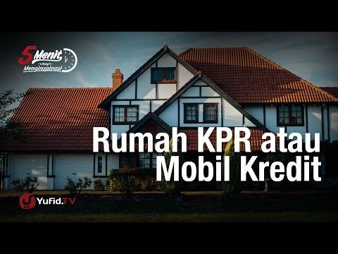 5 Menit yang Menginspirasi: Rumah KPR atau Mobil Kredit? - Ustadz Dr. Syafiq Riza Basalamah, M.A