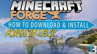 How To Download & Install Forge in Minecraft 1.13.2